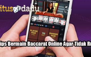 3 Tips Bermain Baccarat Online Agar Tidak Rugi