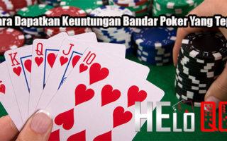 Cara Dapatkan Keuntungan Bandar Poker Yang Tepat