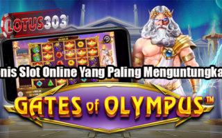 Jenis Slot Online Yang Paling Menguntungkan