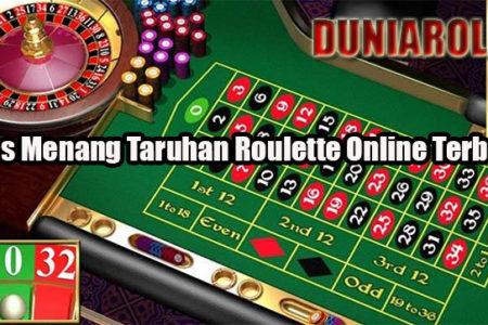 Tips Menang Taruhan Roulette Online Terbaik